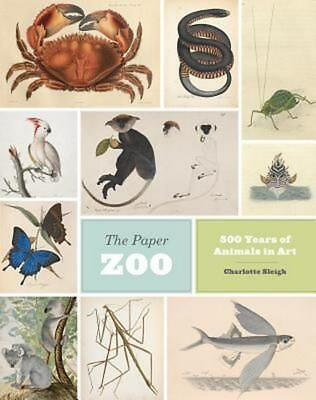 The Paper Zoo: 500 Years of Animals in Art by Charlotte Sleigh Hardcover Book Fr