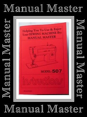 H/q Comprehensive Singer 507 Sewing Machine Illustrated Instructions Manual