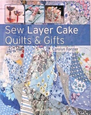 Sew Layer Cake, Quilts And Gifts - Carolyn Foster