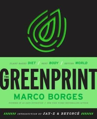 The Greenprint: Plant-Based Diet, Best Body, Better World by Marco Borges: New