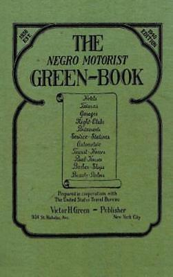 The Negro Motorist Green-Book: 1940 Facsimile Edition by Victor H Green: New
