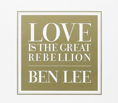 Ben Lee-Love Is The Great Rebellion CD NEU