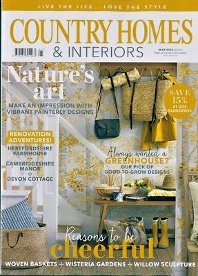 Country Homes & Interiors Magazine Issue May 2018  ~ New ~