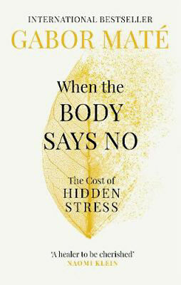 When the Body Says No: The Cost of Hidden Stress | Dr Gabor Mate