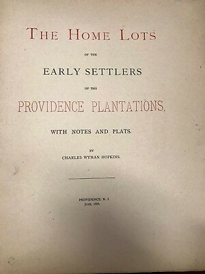 Home Lots of the Early Settlers of The Providence Plantations - Hopkins - 1886