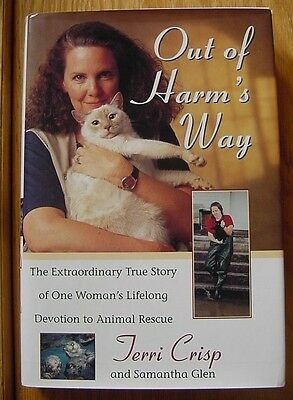 Out of Harm's Way by Terri Crisp Animal Rescue Cats Dogs True Story