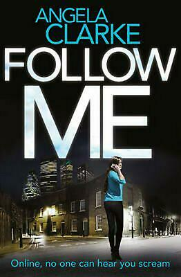 Follow Me: The Bestselling Crime Novel Terrifying Everyone This Year by Angela C