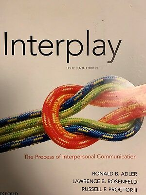Interplay : The Process of Interpersonal Communication by Russell F. Proctor II,