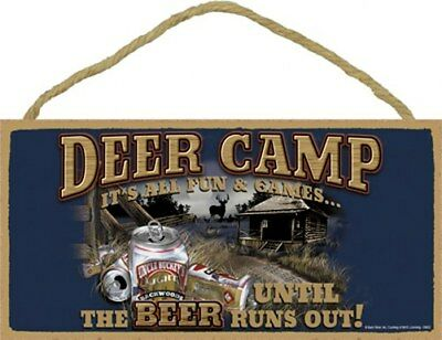 """Deer Camp It's all fun and games until the beer runs out! Sign 10""""x5"""" Wood 548"""