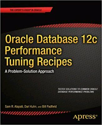 [PDF] Oracle Database 12c Performance Tuning Recipes A Problem-Solution Approach