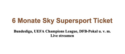 6 Monate Sky Supersport Ticket Gutschein Champions League Bundesliga DFB Live