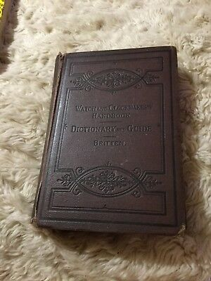 The Watch and Clockmakers Handbook,Dictionary and Guide. F.J.Britten 1886