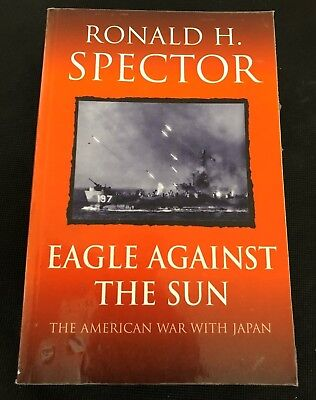 Eagle Against The Sun, The American War With Japan, Paperback Book
