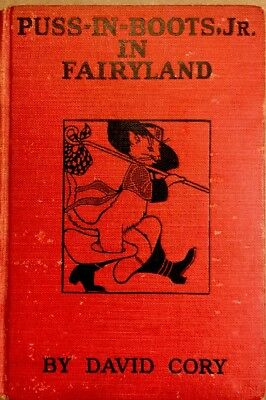 PUSS-IN-BOOTS JR.IN FAIRYLAND ~David Cory~ Antique 1910's Children's Book 1st Ed