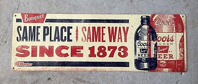 Coors Banquet Beer Bottle 1873 Same Place Way CO Vintage Advertising Steel Sign