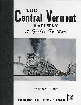 The Central Vermont Railway A Yankee Tradition Vol IV 1927-1940 Robert C Jones