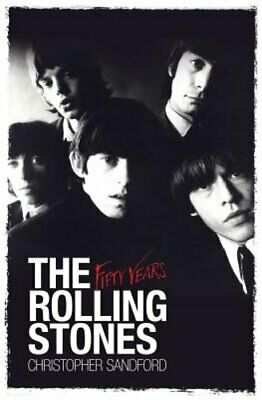The Rolling Stones: Fifty Years by Christopher Sandford: New