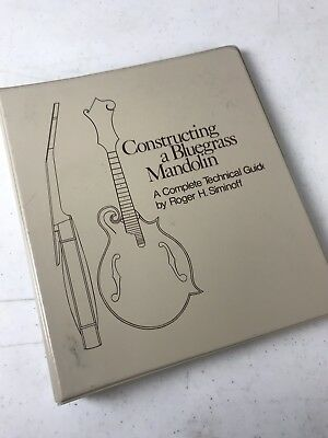 CONSTRUCTING A BLUEGRASS MANDOLIN Roger Siminoff COMPLETE TECHNICAL GUIDE