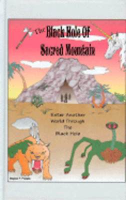 The Black Hole of Sacred Mountain by Stephen Pociask: New