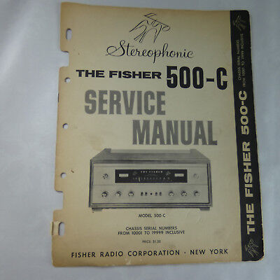 Fisher 500-C Stereophonic Service Manual Chassis numbers 10001-19999 - Original