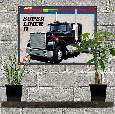 "MACK MAGNUM SUPER LINER II Truck Showroom Man Cave Metal Sign 9x12"" 60657"