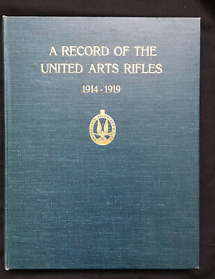 1920 RARE 1st Edition - A Record of the United Arts Rifles 1914-1919