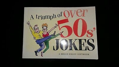 A Triumph Of Over 50s Jokes. A Helen Exley Giftbook