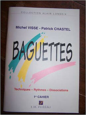 Baguettes : (Collection Alain Londeix)  Auteurs: Michel Visse, Patrick Chastel