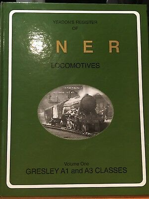 Yeadon's Register Of LNER Locomotives Volume 1 Gresley A1 and A3 Classes