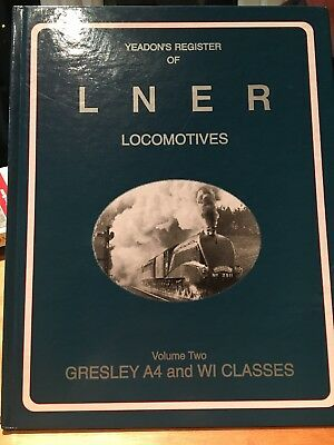 Yeadons Register Of LNER Locomotives Volume Two Gresley A4 and WI Classes