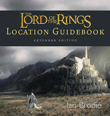 The Lord of the Rings Location Guidebook (Extended Edition), Ian Brodie