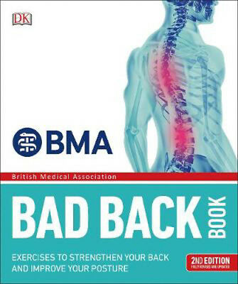 BMA Bad Back Book: 2nd Edition Fully Revised and Updated | DK