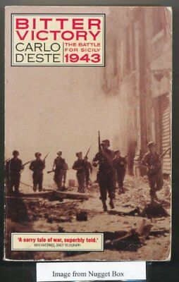Bitter Victory: The Battle for Sicily, July - Aug... by D'Este, Carlo 0006374689