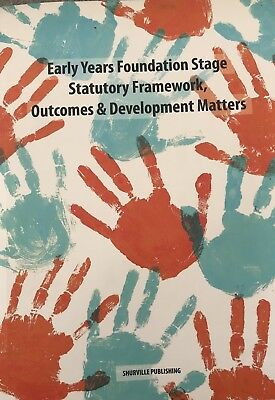 Early years Foundation Stage Statutory Framework, Outcomes & Development Matters