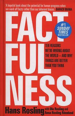 Factfulness Ten Reasons We're Wrong About The World by Hans Rosling Hardcover