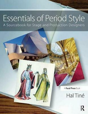 Essentials of Period Style: A Sourcebook for Stage and Production Designers by H