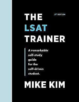 The LSAT Trainer : A Remarkable Self-Study Guide for the Self-Driven Student...