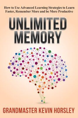 Unlimited Memory:How to Use Advanced Learning Eb00k by Kevin.Horsley [PDF]