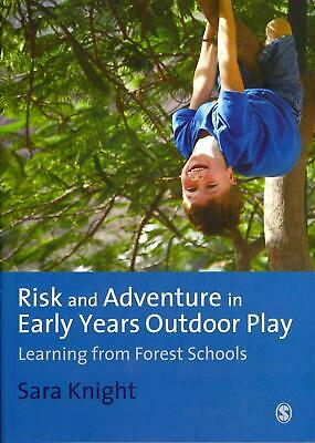 Risk & Adventure in Early Years Outdoor Play: Learning from Forest Schools by Sa