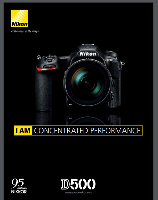Nikon D500 Camera Brochure - I am Concentrated performance - New