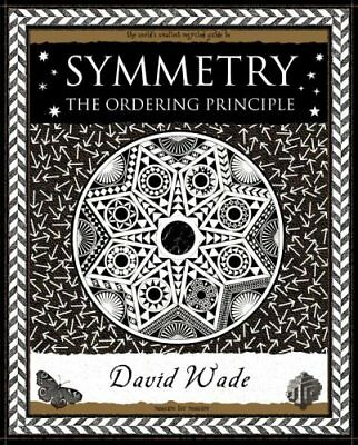 Symmetry: The Ordering Principle (Wooden Books Gift... by Wade, David 1904263518