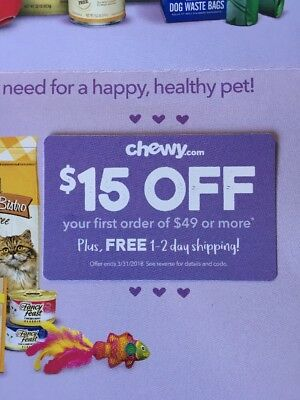 Chewy $15 Off your FIRST Order of $49 or more Expires 3.31.2019