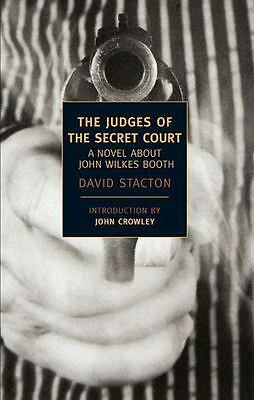 The Judges of the Secret Court : A Novel about John Wilkes Booth by David...