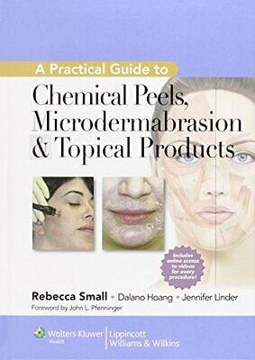 A Practical Guide to Chemical Peels, Microdermabrasion & Topical Products (Cosme