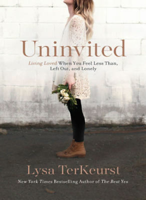 Uninvited by Lysa Terkeurst Living Loved This is not a Paperback[PDF/EB00K]