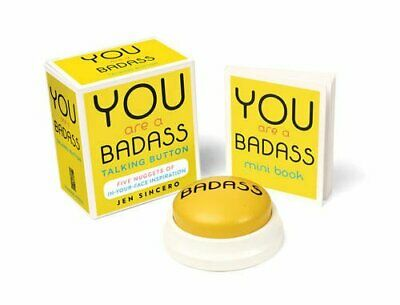 You Are a Badass Talking Button: Five Nuggets of In-Your-Face Inspiration New Pa