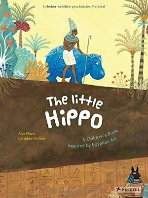 The Little Hippo: A Children's Book Inspired by Egyptian Art New Hardcover Book