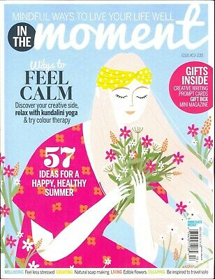 In The Moment Issue #13 June 2018 (Mindful Ways To Live Your Life Well)