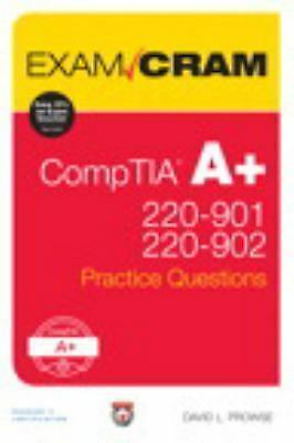 Exam Cram: CompTIA a+ 220-901 and 220-902 Practice Questions Exam Cram by David