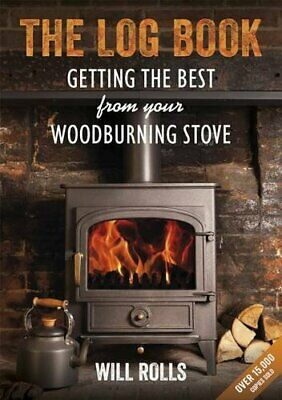 The Log Book: Getting the Best From Your Wood-Burning Stove, 2nd Edition NUEVO B